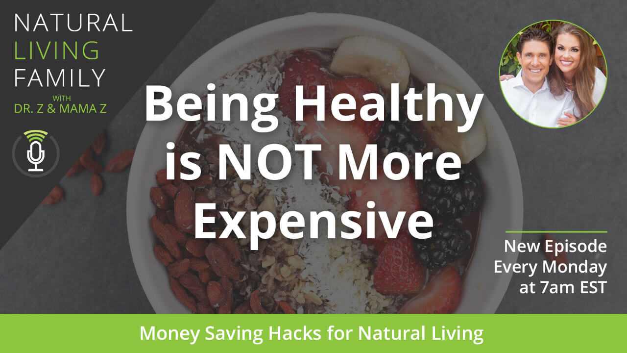 Natural Living Family Podcast - How to Live Healthy on a Budget