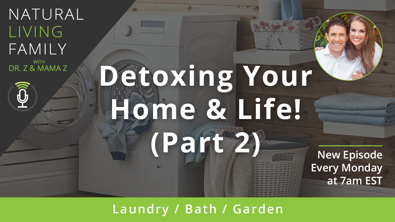 Detoxing Your Bathroom, Laundry and Garden, Part 2 – Podcast Episode 26
